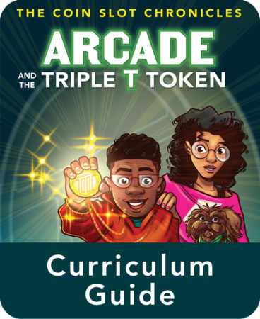 Arcade and the Triple T Token Educator Guide