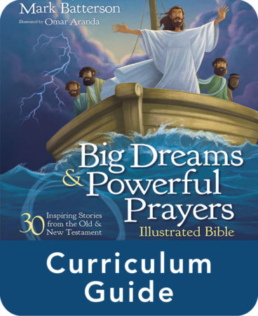 Big Dreams and Powerful Prayers Illustrated Bible Curriculum Guide