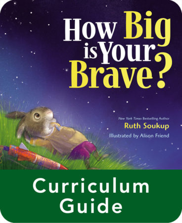 How Big Is Your Brave? Curriculum Guide